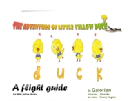 A Flight Guide : For Little Yellow Ducks by Creations, Galorian