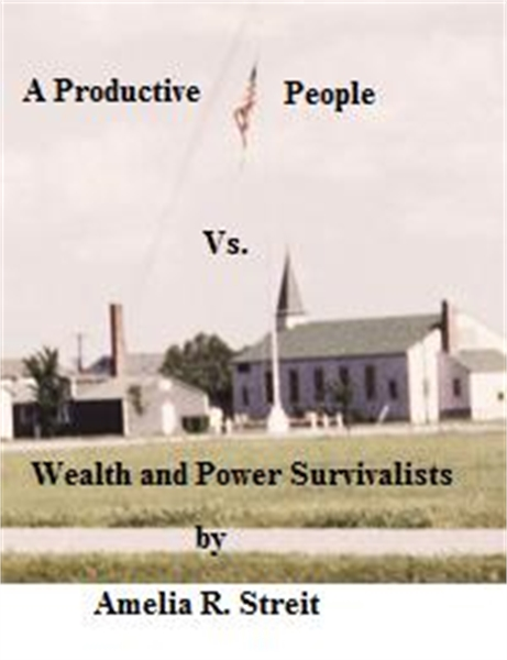 A Productive People Vs. Wealth and Power... by Streit, Amelia