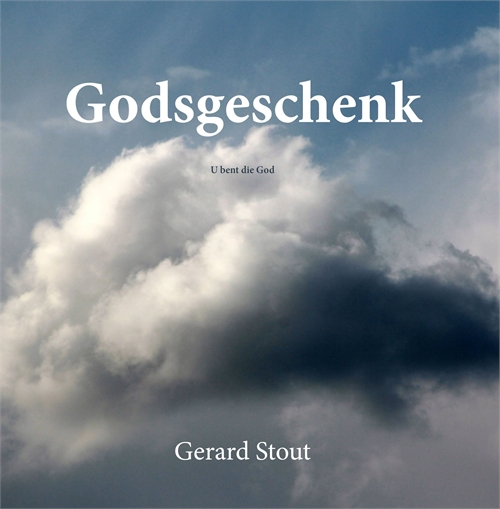 Godsgeschenk : U bent die god by Stout, Gerard