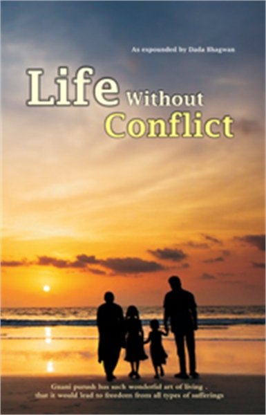 Life Without Conflict by Bhagwan, Dada