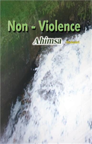 Non-Violence by Bhagwan, Dada
