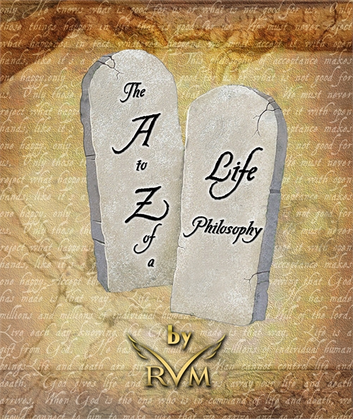 The A to Z of Life Philosophy by RVM, RVM