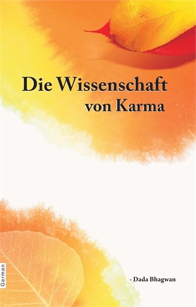 The Science of Karma (In German) by Bhagwan, Dada