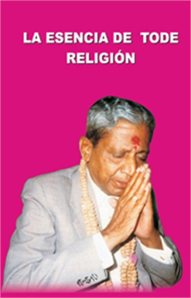 The Essence of All Religion (In Spanish) by Bhagwan, Dada
