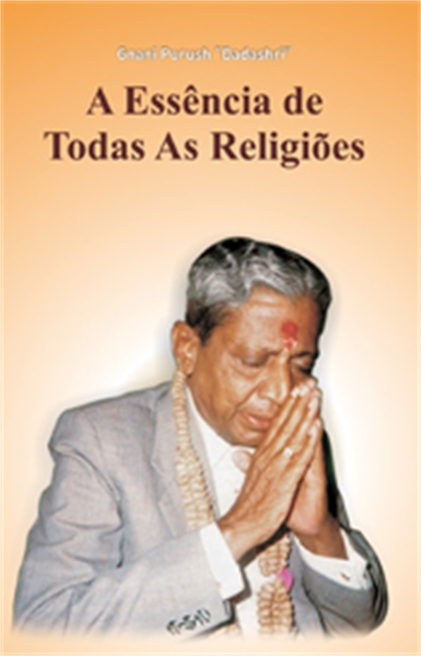 The Essence of All Religion (In Portugue... by Bhagwan, Dada