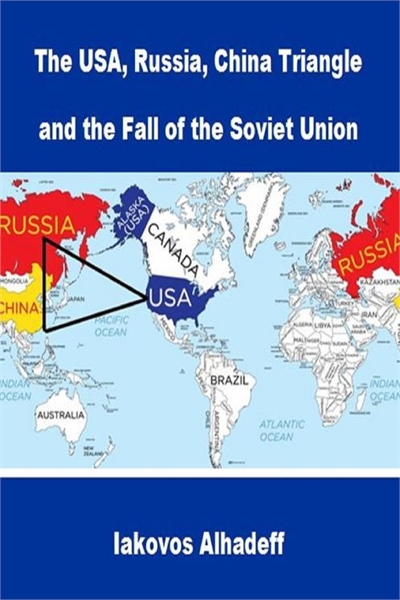 The USA, Russia, China Triangle and the ... by Alhadeff, Iakovos