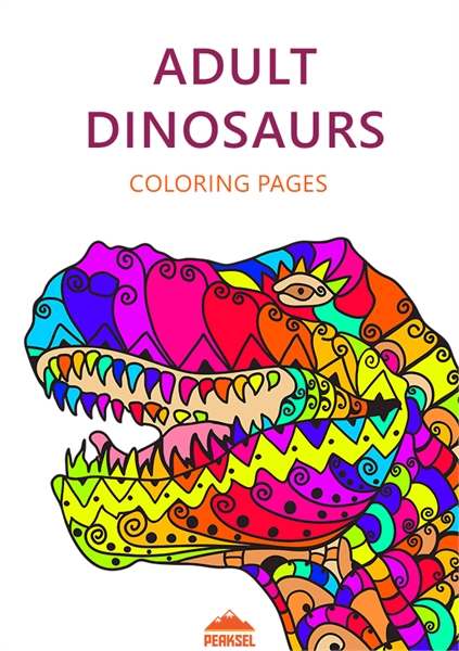 Dinosaur Coloring Pages For Adults : Pri... Volume 1 by Petkovic, Marko