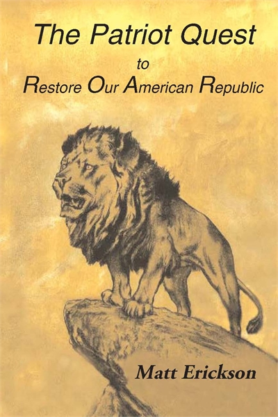 The Patriot Quest : To Restore Our Ameri... by Erickson, Matt, R.