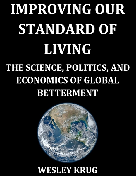 Improving Our Standard of Living : The S... by Krug, Wesley