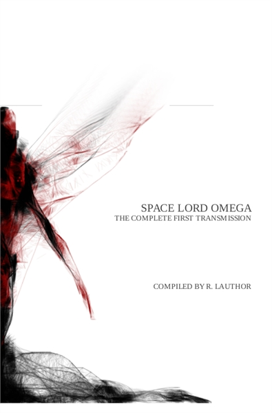 Space Lord Omega - The First Transmissio... Volume 1 by Lauthor, R.