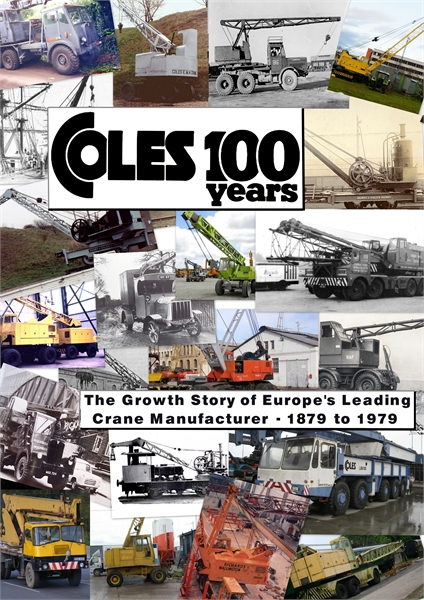 The 100 Years History of Coles Cranes : ... Volume Book 1 of 2 by Kemp, Anthony, James