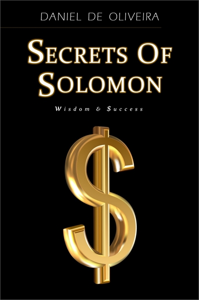 Secrets of Solomon : Wisdom & Success by Oliveira, Daniel, de