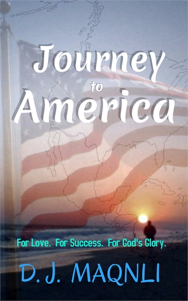 Journey to America : For Love. For Succe... by Maqnli, D.J.