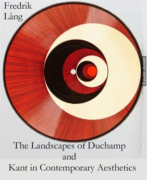 The Landscapes of Duchamp : Kant in Cont... by Lång, Fredrik, Ph.D.