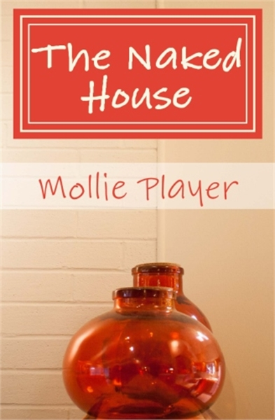 The Naked House: Five Principles for a M... by Player, Mollie