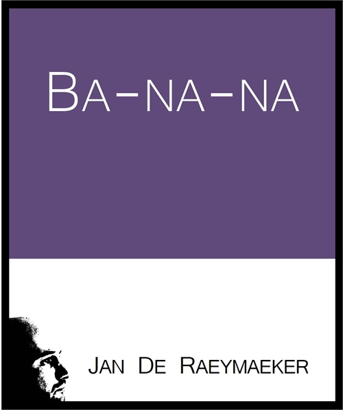 Ba-na-na by De Raeymaeker, Jan