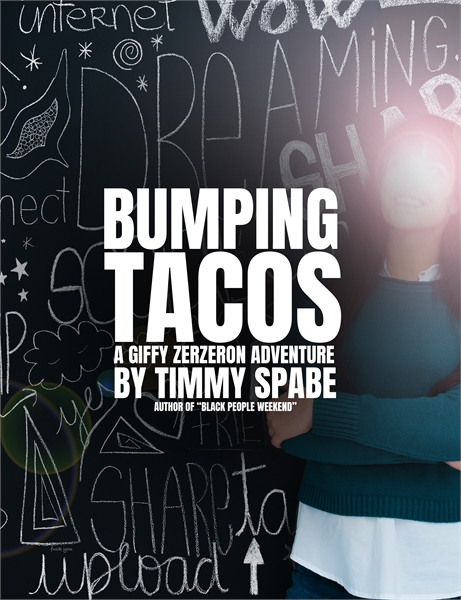 Bumping Tacos : A Gift Zerzeron Adventur... by Spabe, Timmy