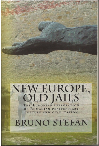 New Europe, Old Jails : The European Int... by Stefan, Bruno