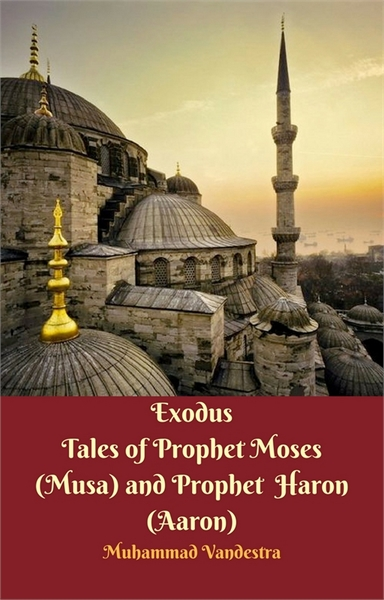 Exodus Tales of Prophet Moses (Musa) & P... by Vandestra, Muhammad