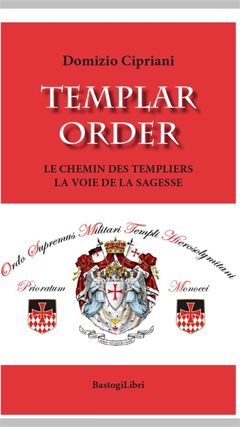 Templar Order : The Templar's Path, a Pa... Volume 1 by Cipriani, Domizio