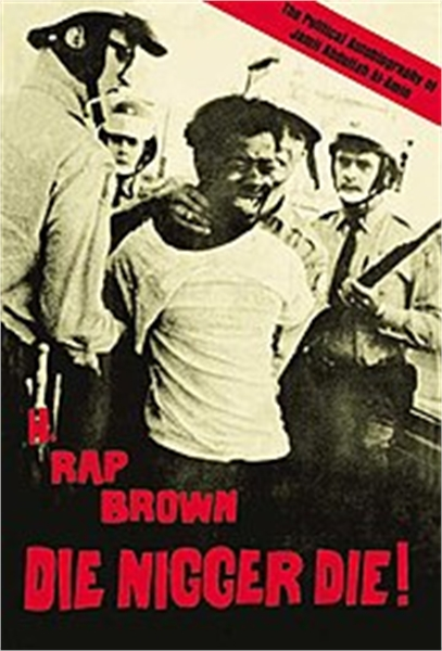 Die Nigger Die : A Political Autobiograp... by Brown, H., Rap