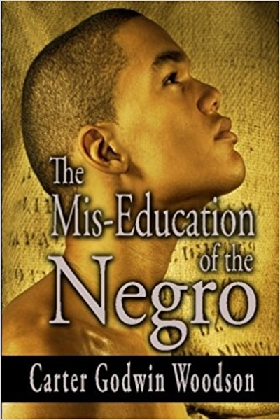 The Mid-Education of the Negro by Woodson, Carter, Godwin