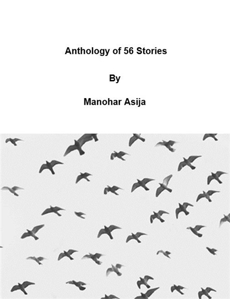 Anthology Of Manohar's 56 Stories by Asija, Manohar