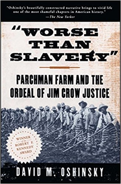 Worse Than Slavery : Parchman Farm and t... by Oshinsky, David, M.