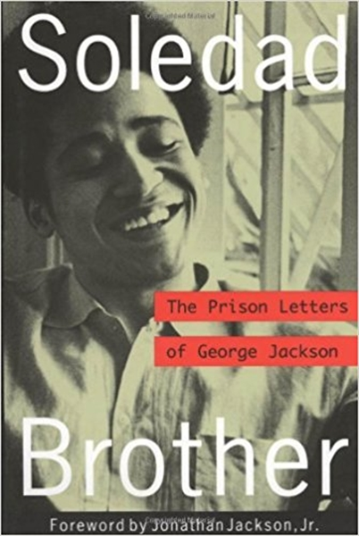 Soledad Brother : The Prison Letters of ... by Jackson, George