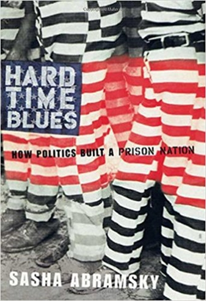 Prison Nation : Driven by fear, the US h... by Abramsky, Sasha