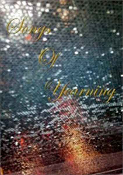 Songs of Yearning : Anthology of Poems b... Volume 1 by Chakraverty, Vivek