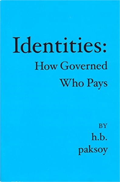 Identities : How Governed, Who Pays by Paksoy, HB, Ph.D.