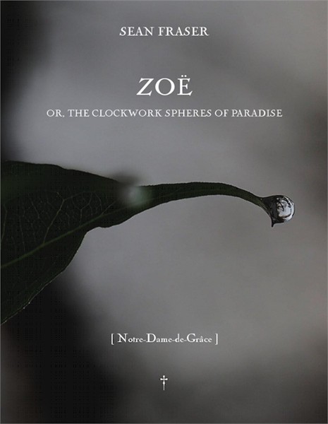 Zoë : or, The Clockwork Spheres of Parad... Volume 1 by Sean Fraser