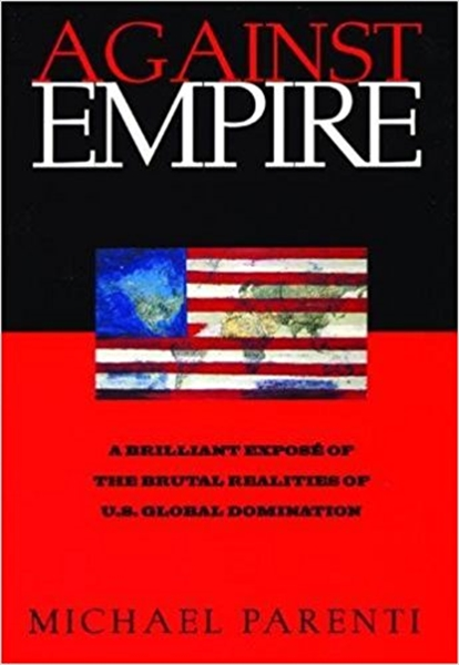 Against Empire by Parenti, Michael