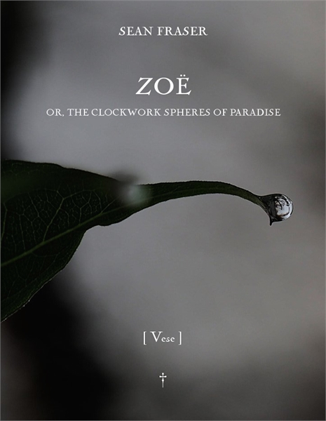 Zoë : or, The Clockwork Spheres of Parad... Volume 2 by Sean Fraser