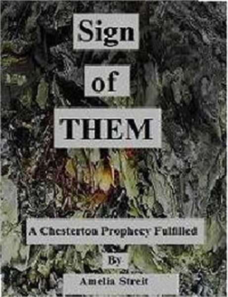 Sign of THEM : A Chesterton Prophecy Ful... by Streit, Amelia