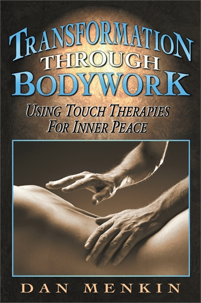 Transformation Through Bodywork : Using ... by Menkin, Dan