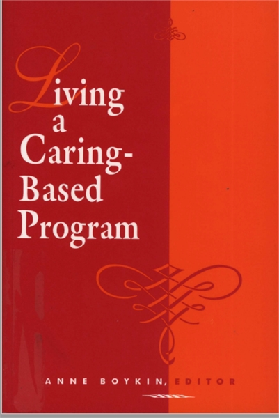 Living a Caring-Based Program by Boykin, Anne, Ph.D.