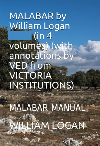 Malabar Manual : Along with a  Commentar... by Logan, William