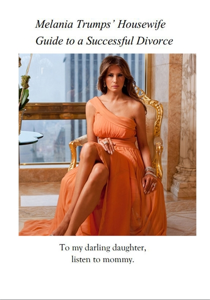 Melania Trump's Housewife Guide to a Suc... by O'Huigin, John , Saltz