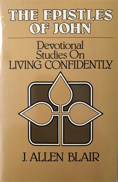 The Epistles of John : Devotional Studie... by Blair, J Allen, Dr.