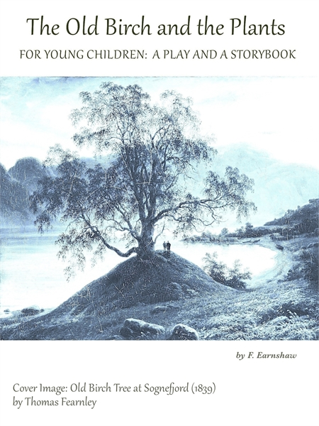 The Old Birch and the Plants : For Young... by Earnshaw, Felicity