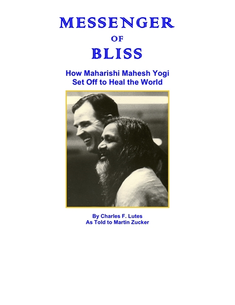 Messenger of Bliss : How Maharishi Mahes... by Zucker, Martin