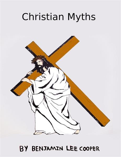 Christian Myths Volume First by Cooper, Benjamin, Lee