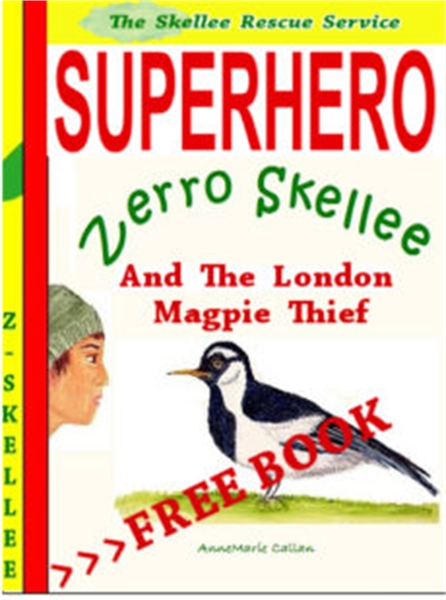 Superhero Zerro Skellee and The London M... by Callan, AnneMarie