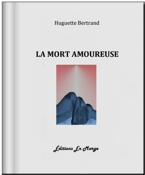 La Mort Amoureuse by Bertrand, Huguette