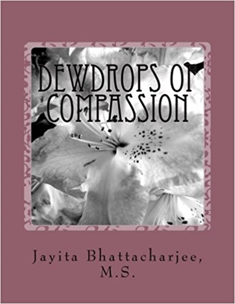 Dewdrops of Compassion by Bhattacharjee, Jayita, Ms.