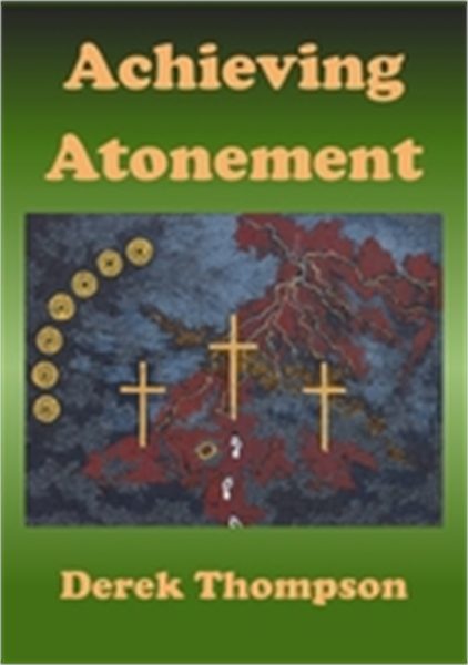 Achieving Atonement by Thompson, Derek, Philip