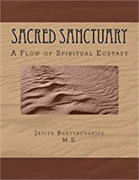 Sacred Sanctuary : by Bhattacharjee, Jayita