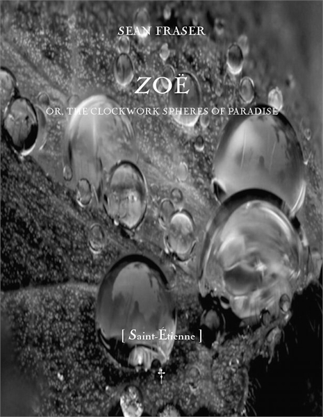 Zoë : or, The Clockwork Spheres of Parad... Volume 6 by Sean Fraser